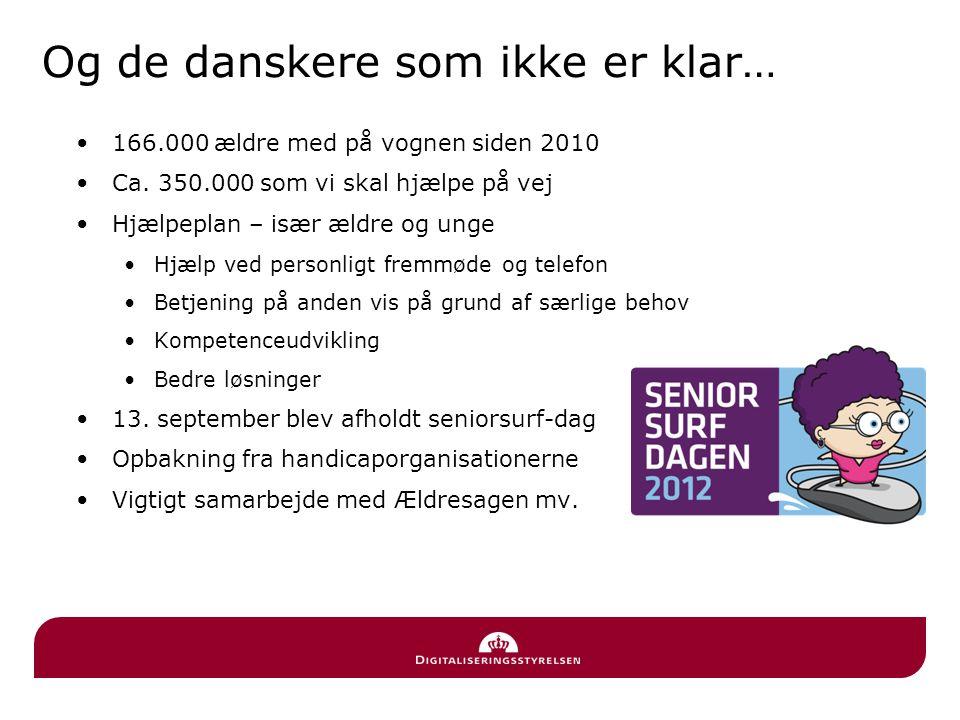 Og de danskere som ikke er klar… •166.000 ældre med på vognen siden 2010 •Ca.