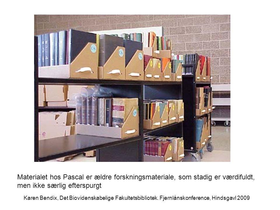 Materialet hos Pascal er ældre forskningsmateriale, som stadig er værdifuldt, men ikke særlig efterspurgt Karen Bendix, Det Biovidenskabelige Fakultetsbibliotek.