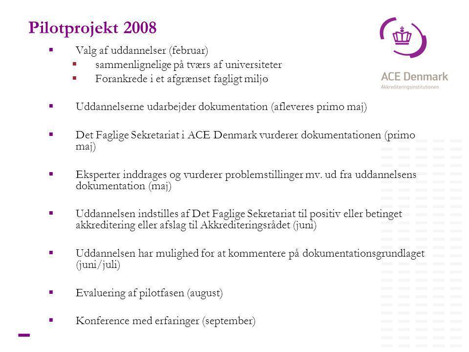 14Titel lorem ipsum dolor sit amet Pilotprojekt 2008  Valg af uddannelser (februar)  sammenlignelige på tværs af universiteter  Forankrede i et afgrænset fagligt miljø  Uddannelserne udarbejder dokumentation (afleveres primo maj)  Det Faglige Sekretariat i ACE Denmark vurderer dokumentationen (primo maj)  Eksperter inddrages og vurderer problemstillinger mv.