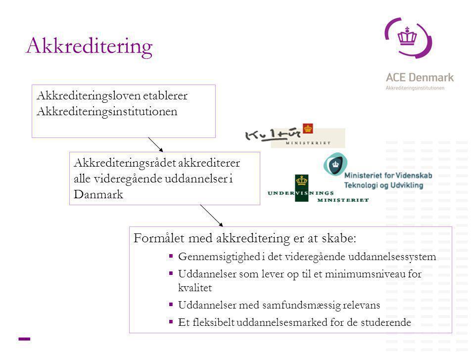 2Titel lorem ipsum dolor sit amet Formålet med akkreditering er at skabe:  Gennemsigtighed i det videregående uddannelsessystem  Uddannelser som lever op til et minimumsniveau for kvalitet  Uddannelser med samfundsmæssig relevans  Et fleksibelt uddannelsesmarked for de studerende Skip link Akkreditering Akkrediteringsloven etablerer Akkrediteringsinstitutionen Akkrediteringsrådet akkrediterer alle videregående uddannelser i Danmark