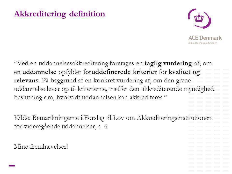 6Titel lorem ipsum dolor sit amet Akkreditering definition Ved en uddannelsesakkreditering foretages en faglig vurdering af, om en uddannelse opfylder foruddefinerede kriterier for kvalitet og relevans.