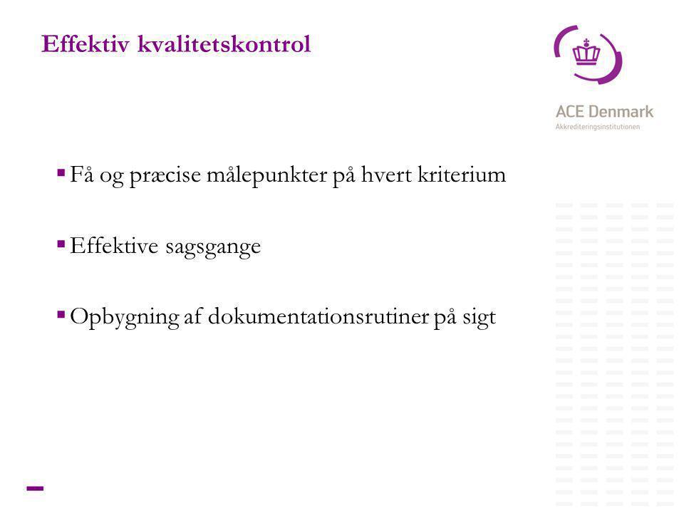9Titel lorem ipsum dolor sit amet Effektiv kvalitetskontrol  Få og præcise målepunkter på hvert kriterium  Effektive sagsgange  Opbygning af dokumentationsrutiner på sigt