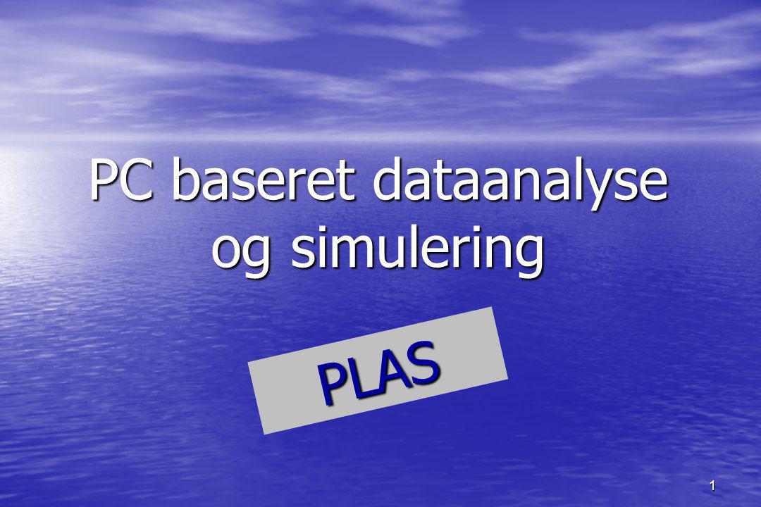 1 PC baseret dataanalyse og simulering PLAS