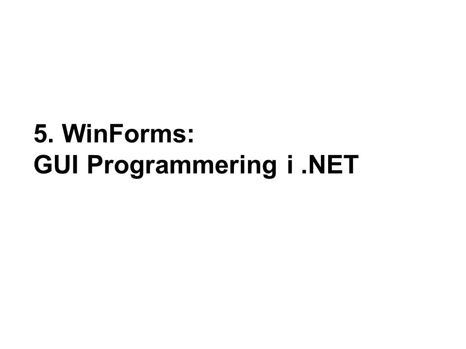 5. WinForms: GUI Programmering i.NET