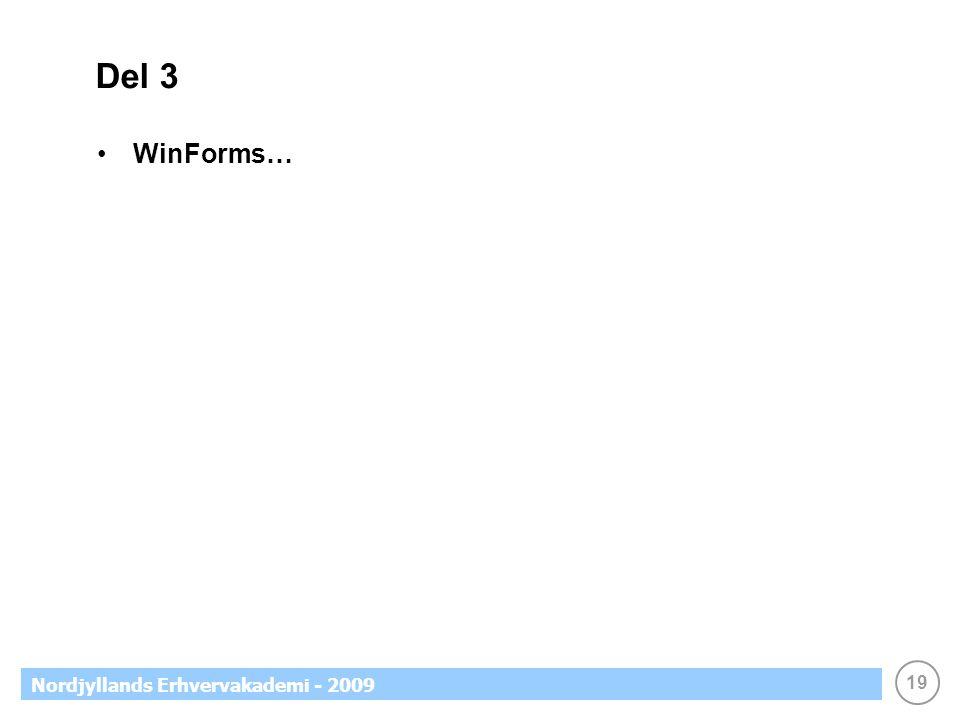 19 Nordjyllands Erhvervakademi - 2009 Del 3 •WinForms…