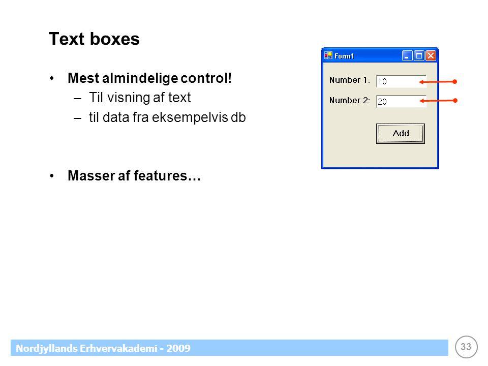 33 Nordjyllands Erhvervakademi - 2009 Text boxes •Mest almindelige control.