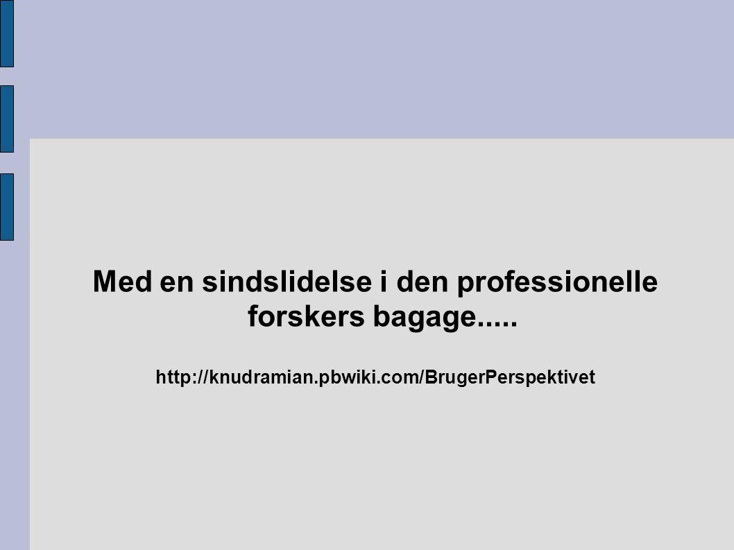 Med en sindslidelse i den professionelle forskers bagage.....