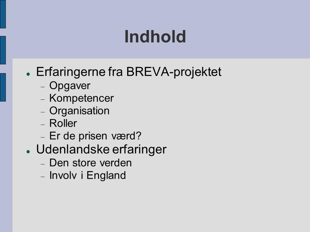 Indhold  Erfaringerne fra BREVA-projektet  Opgaver  Kompetencer  Organisation  Roller  Er de prisen værd.