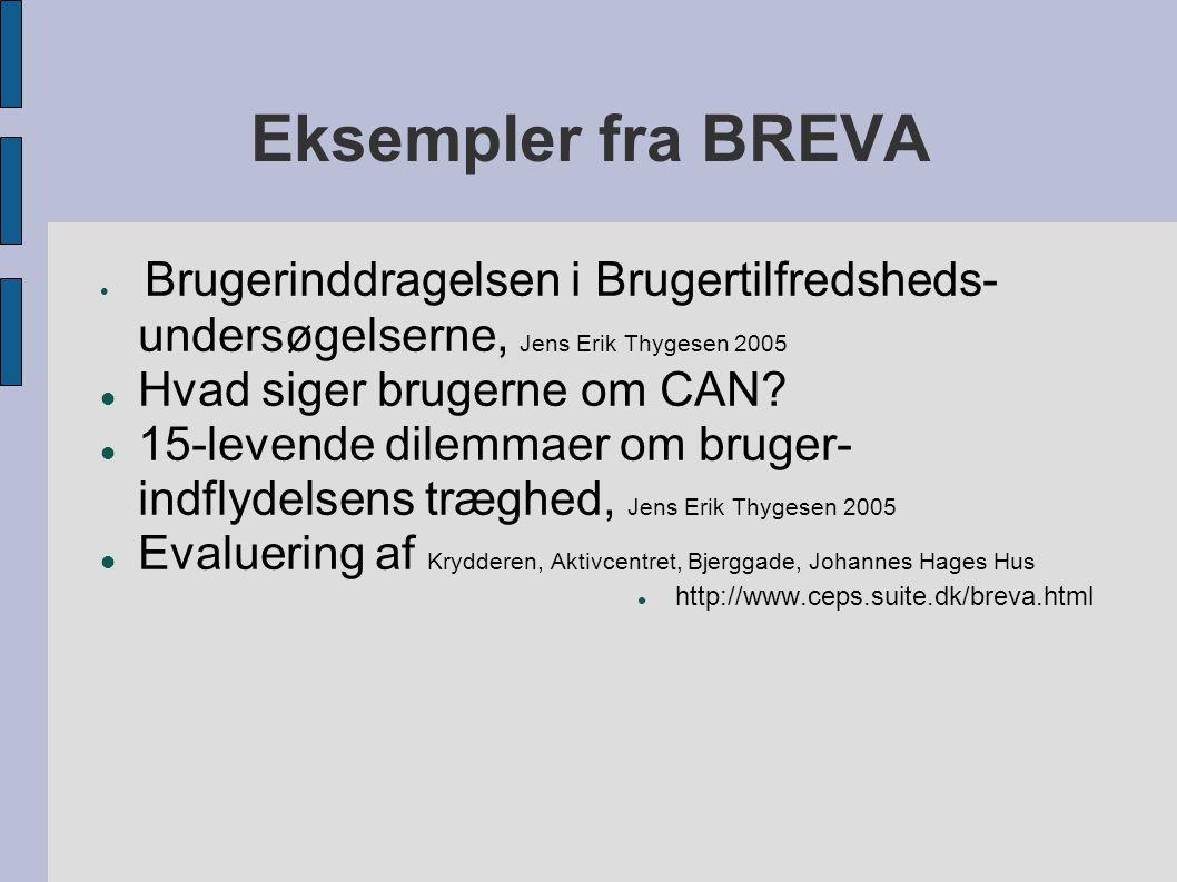 Eksempler fra BREVA  Brugerinddragelsen i Brugertilfredsheds- undersøgelserne, Jens Erik Thygesen 2005  Hvad siger brugerne om CAN.