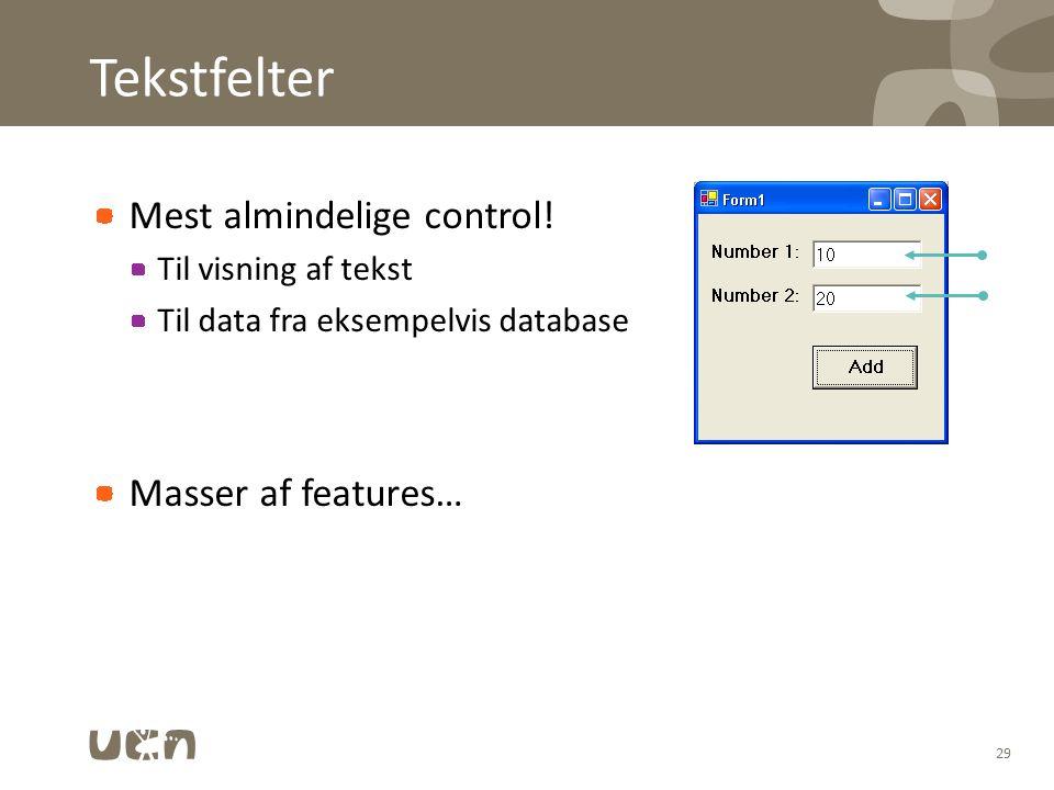 Tekstfelter Mest almindelige control.