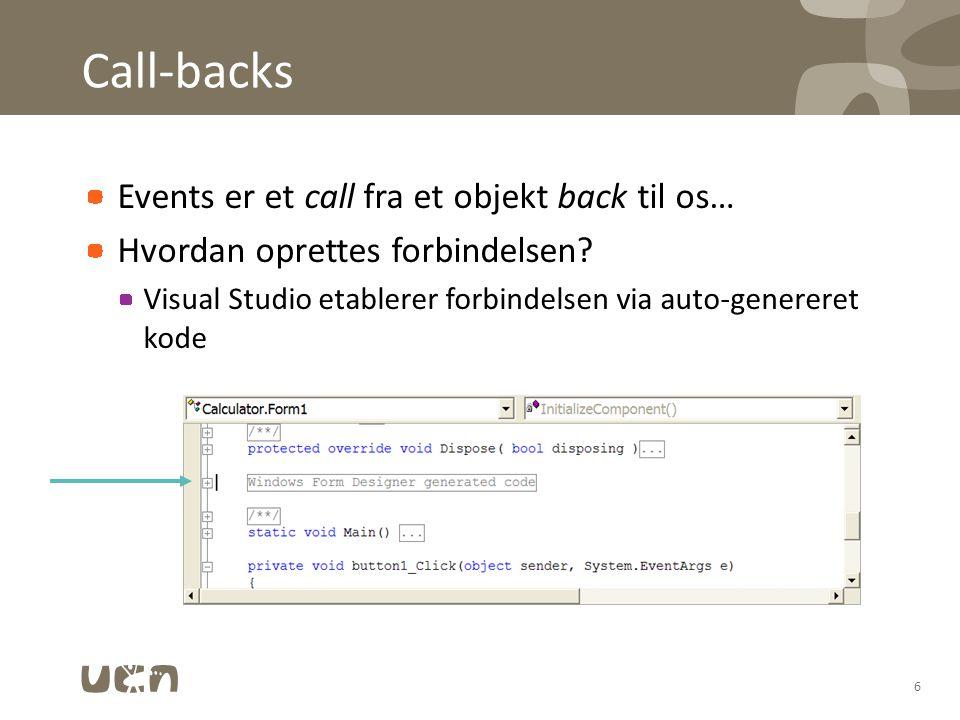 Call-backs Events er et call fra et objekt back til os… Hvordan oprettes forbindelsen.