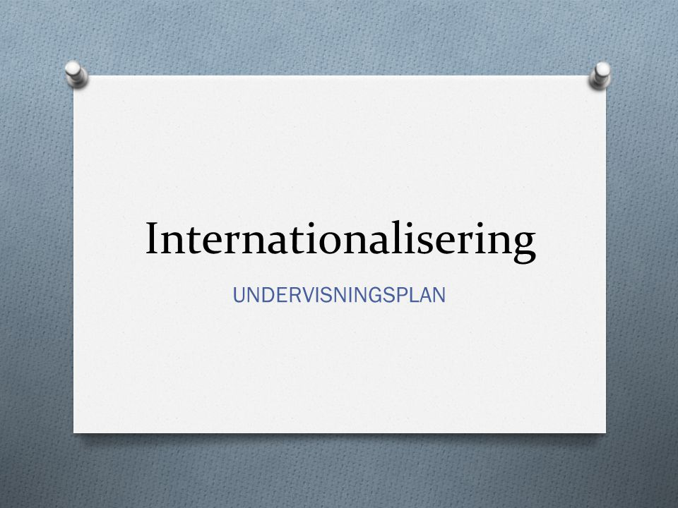 Internationalisering UNDERVISNINGSPLAN