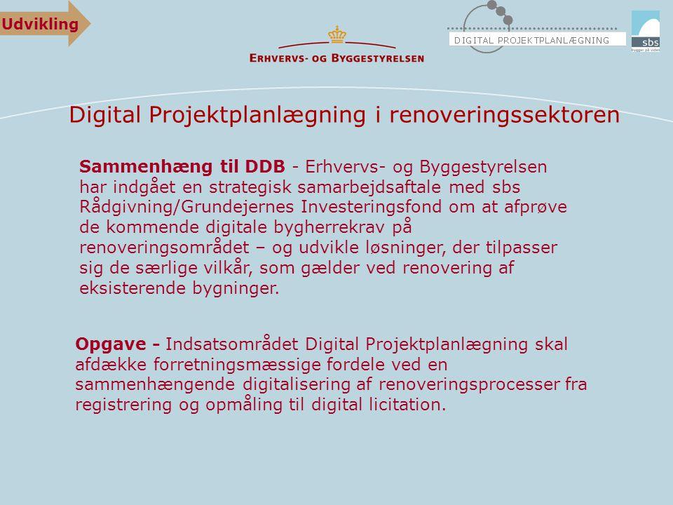 Digital Projektplanlægning i renoveringssektoren Opgave - Indsatsområdet Digital Projektplanlægning skal afdække forretningsmæssige fordele ved en sammenhængende digitalisering af renoveringsprocesser fra registrering og opmåling til digital licitation.
