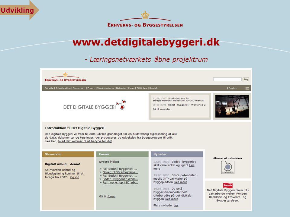 www.detdigitalebyggeri.dk - Læringsnetværkets åbne projektrum Udvikling