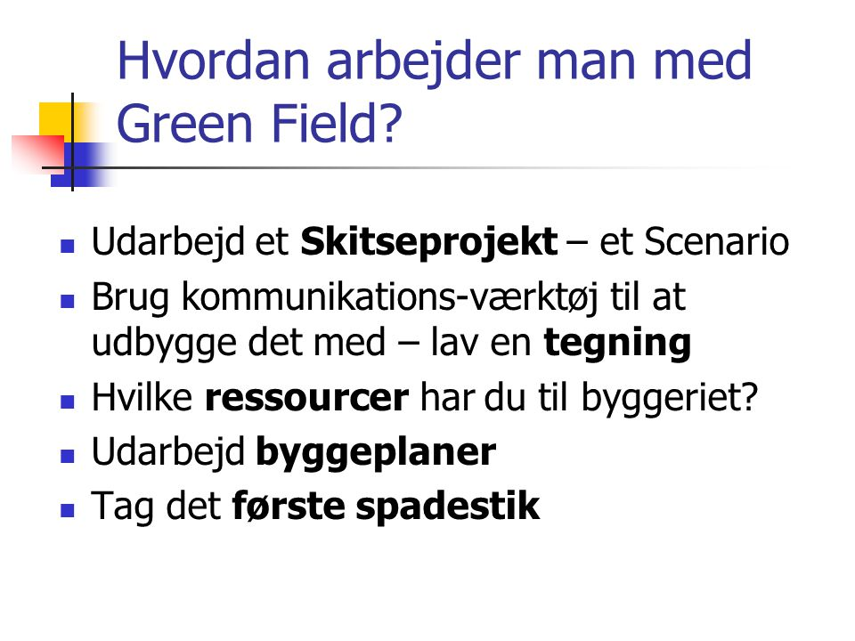 Hvilke ledelses-værktøj er der i arbejdet med Green Field.
