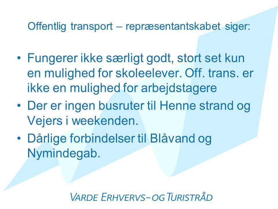 Offentlig transport – repræsentantskabet siger: •Fungerer ikke særligt godt, stort set kun en mulighed for skoleelever.