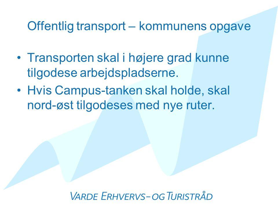 Offentlig transport – kommunens opgave •Transporten skal i højere grad kunne tilgodese arbejdspladserne.