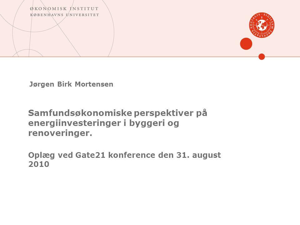 Jørgen Birk Mortensen Samfundsøkonomiske perspektiver på energiinvesteringer i byggeri og renoveringer.