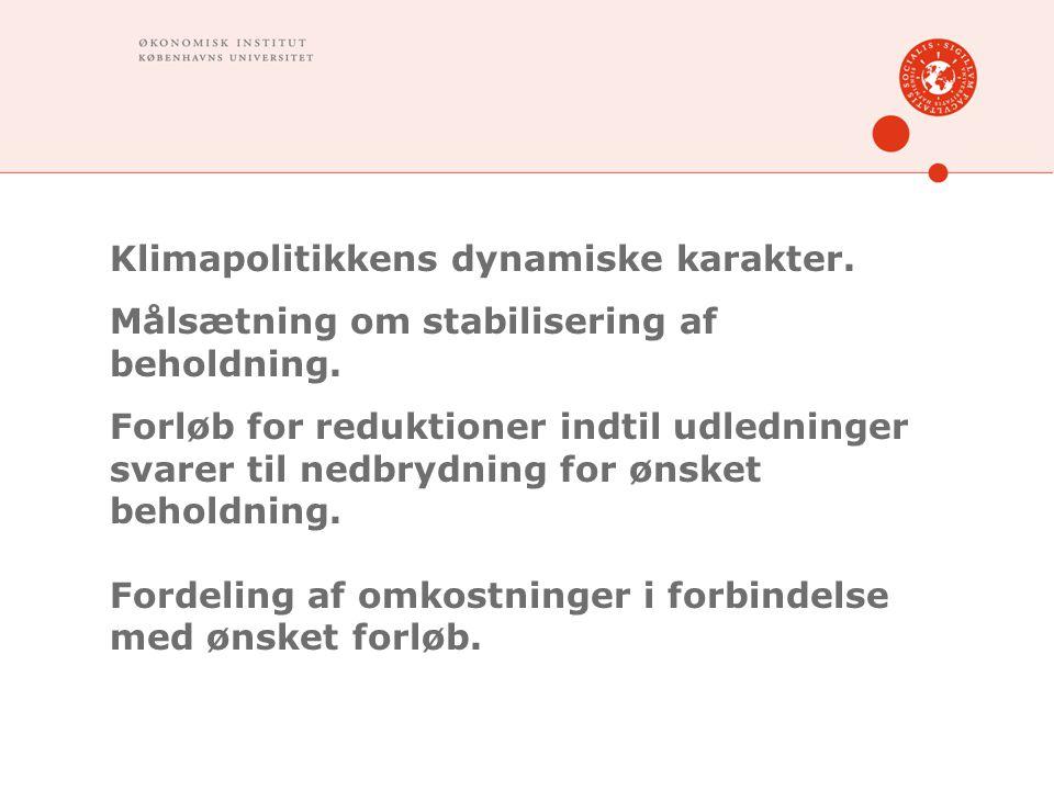 Klimapolitikkens dynamiske karakter. Målsætning om stabilisering af beholdning.