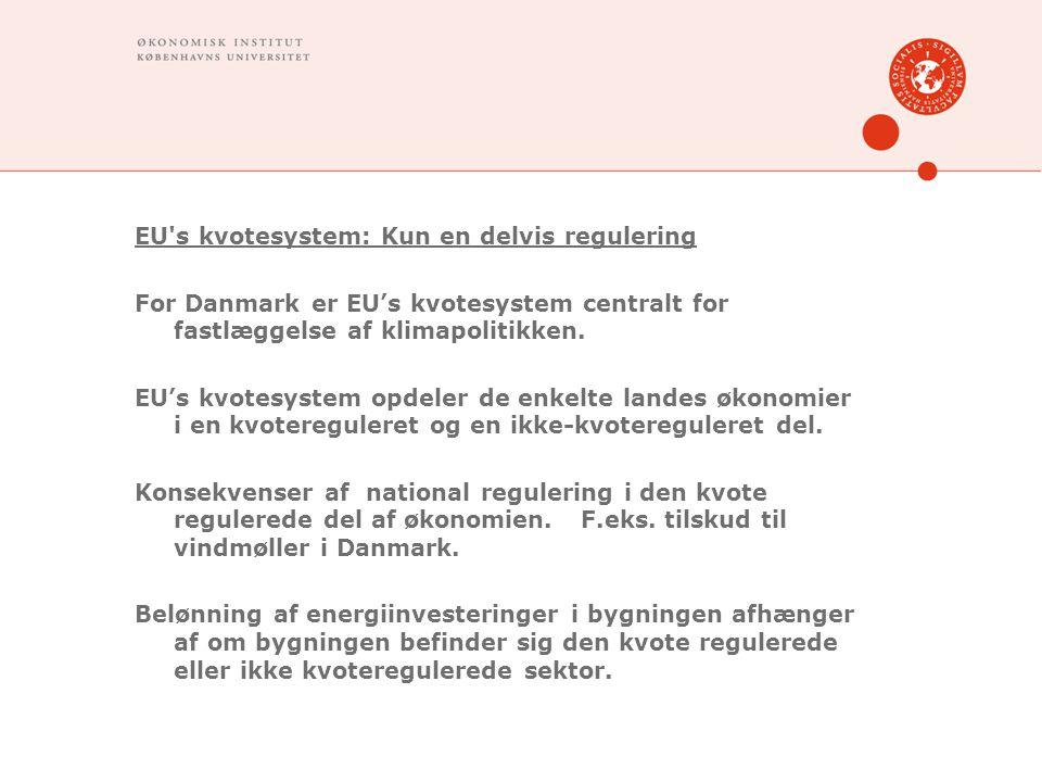 EU s kvotesystem: Kun en delvis regulering For Danmark er EU's kvotesystem centralt for fastlæggelse af klimapolitikken.