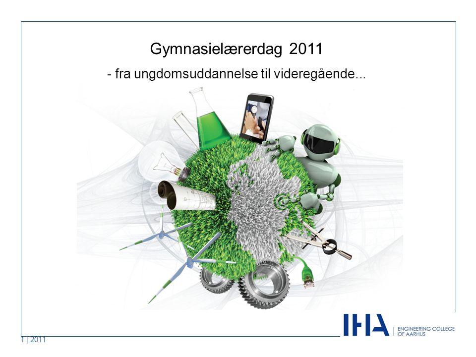 1 | 2011 Gymnasielærerdag 2011 - fra ungdomsuddannelse til videregående...