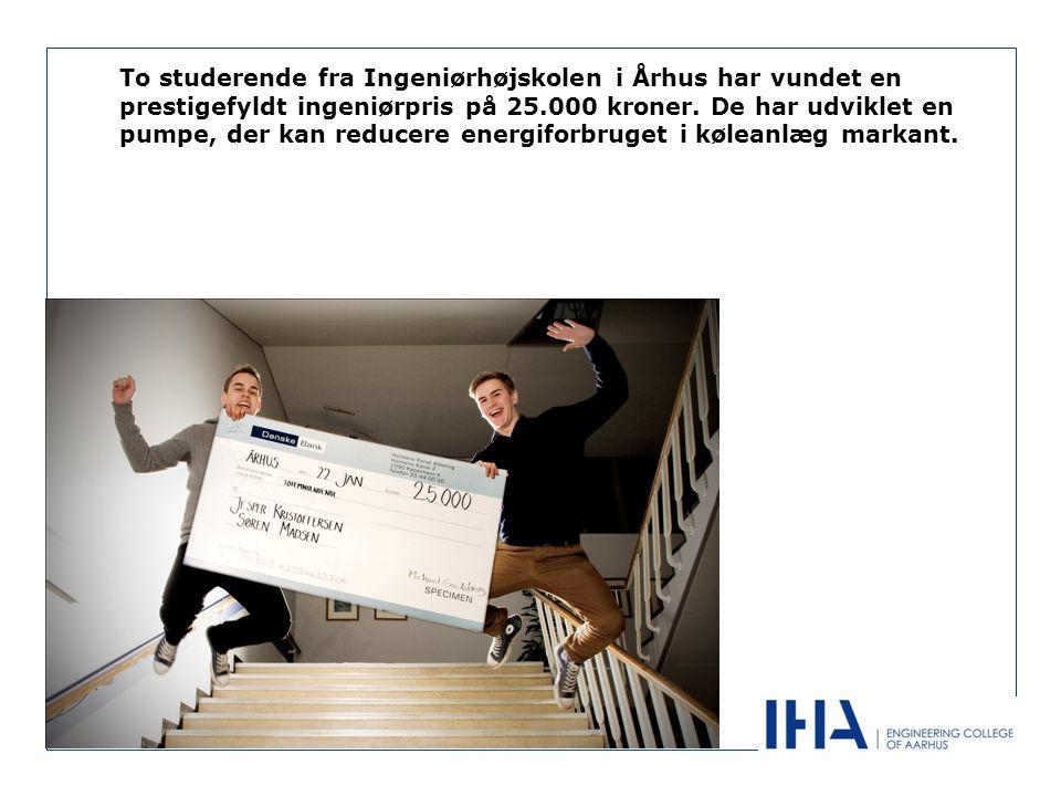 To studerende fra Ingeniørhøjskolen i Århus har vundet en prestigefyldt ingeniørpris på 25.000 kroner.