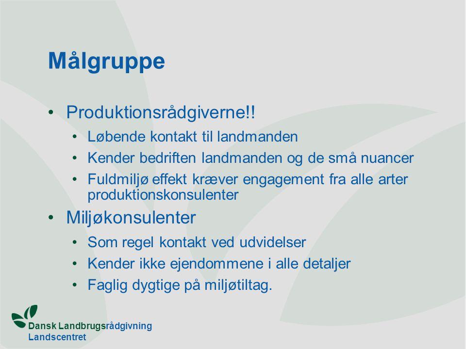 Dansk Landbrugsrådgivning Landscentret Målgruppe •Produktionsrådgiverne!.