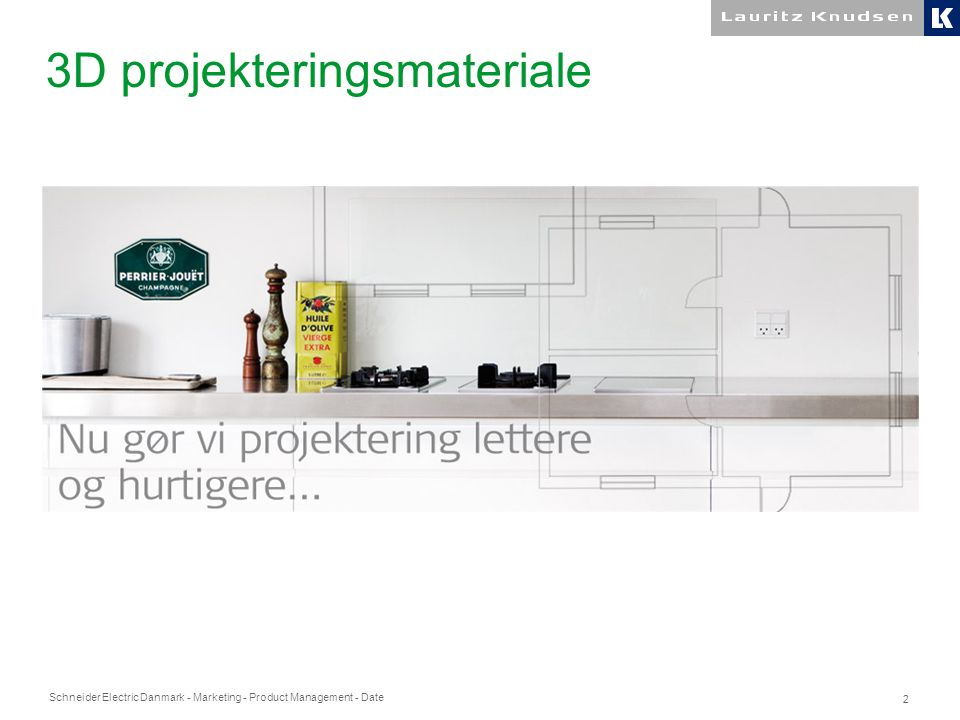 Schneider Electric Danmark - Marketing - Product Management - Date 2 3D projekteringsmateriale