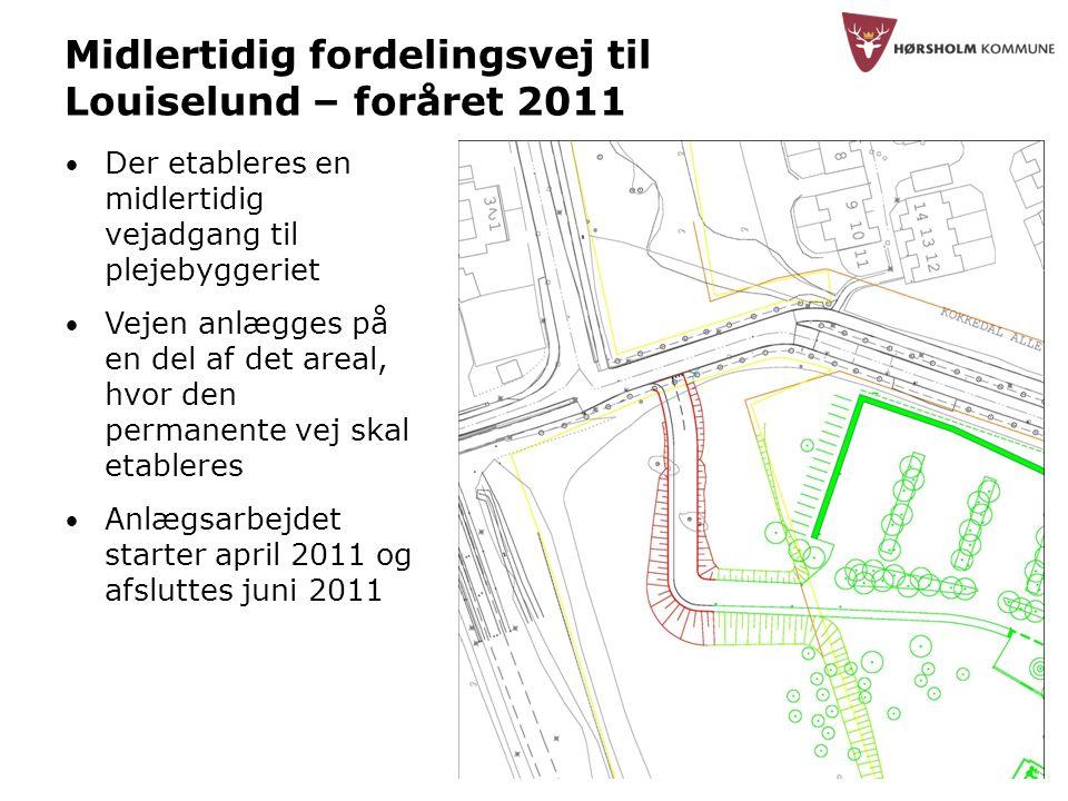 6v Midlertidig fordelingsvej til Louiselund – foråret 2011 • Der etableres en midlertidig vejadgang til plejebyggeriet • Vejen anlægges på en del af det areal, hvor den permanente vej skal etableres • Anlægsarbejdet starter april 2011 og afsluttes juni 2011