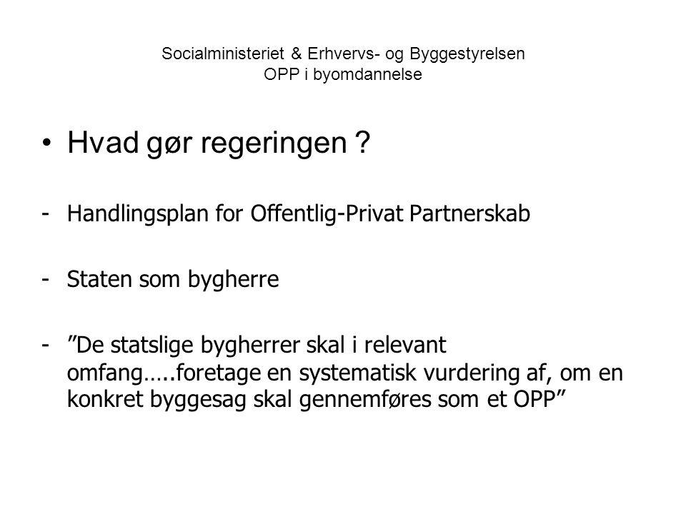 Socialministeriet & Erhvervs- og Byggestyrelsen OPP i byomdannelse •Hvad gør regeringen .