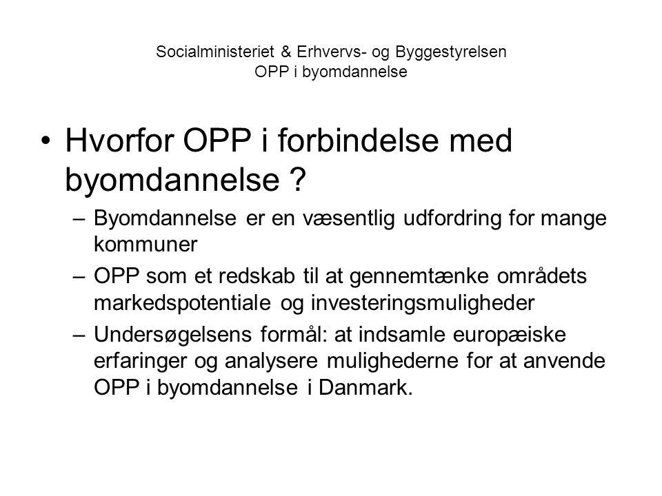 Socialministeriet & Erhvervs- og Byggestyrelsen OPP i byomdannelse •Hvorfor OPP i forbindelse med byomdannelse .