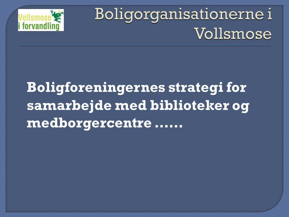 Boligforeningernes strategi for samarbejde med biblioteker og medborgercentre ……