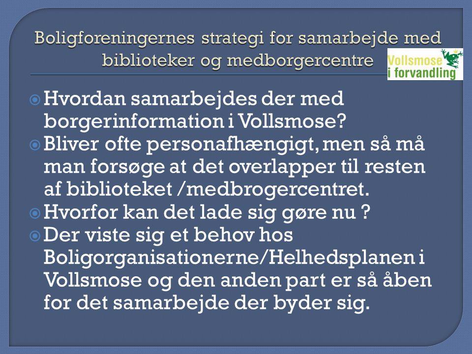  Hvordan samarbejdes der med borgerinformation i Vollsmose.