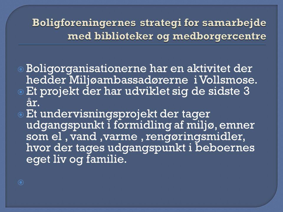  Boligorganisationerne har en aktivitet der hedder Miljøambassadørerne i Vollsmose.