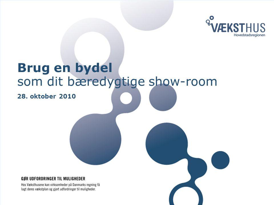 Brug en bydel som dit bæredygtige show-room 28. oktober 2010