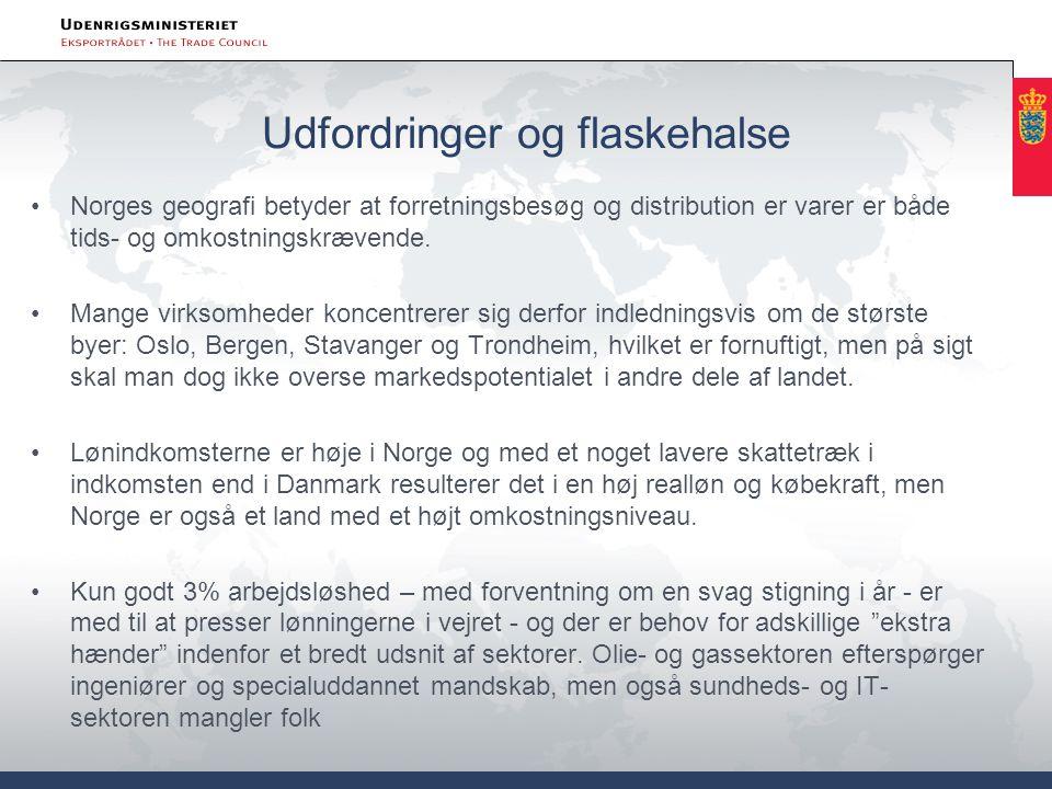 Udfordringer og flaskehalse •Norges geografi betyder at forretningsbesøg og distribution er varer er både tids- og omkostningskrævende.