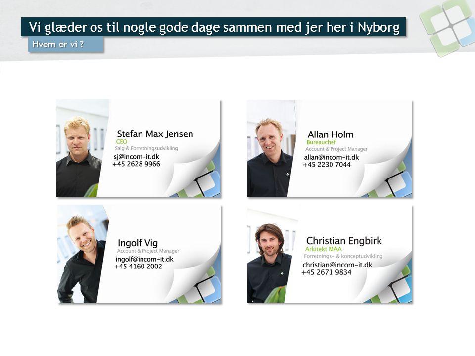 Vi glæder os til nogle gode dage sammen med jer her i Nyborg Hvem er vi