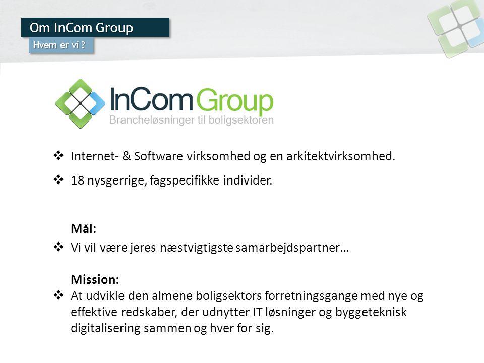 Om InCom Group Hvem er vi .  Internet- & Software virksomhed og en arkitektvirksomhed.
