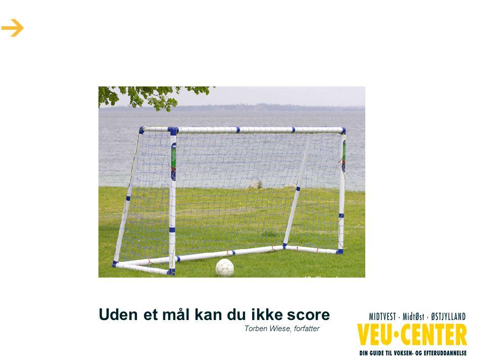 Uden et mål kan du ikke score Torben Wiese, forfatter