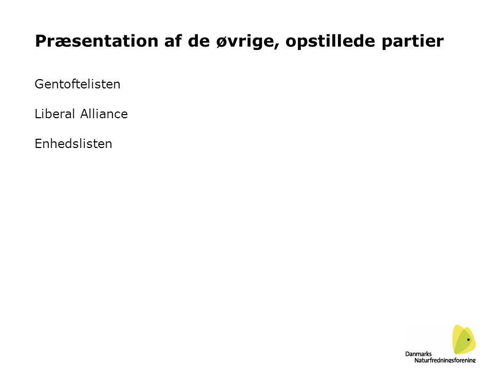Præsentation af de øvrige, opstillede partier Gentoftelisten Liberal Alliance Enhedslisten