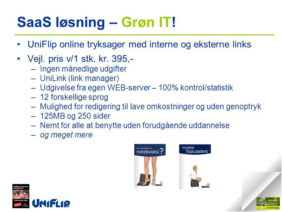 SaaS løsning – Grøn IT. •UniFlip online tryksager med interne og eksterne links •Vejl.