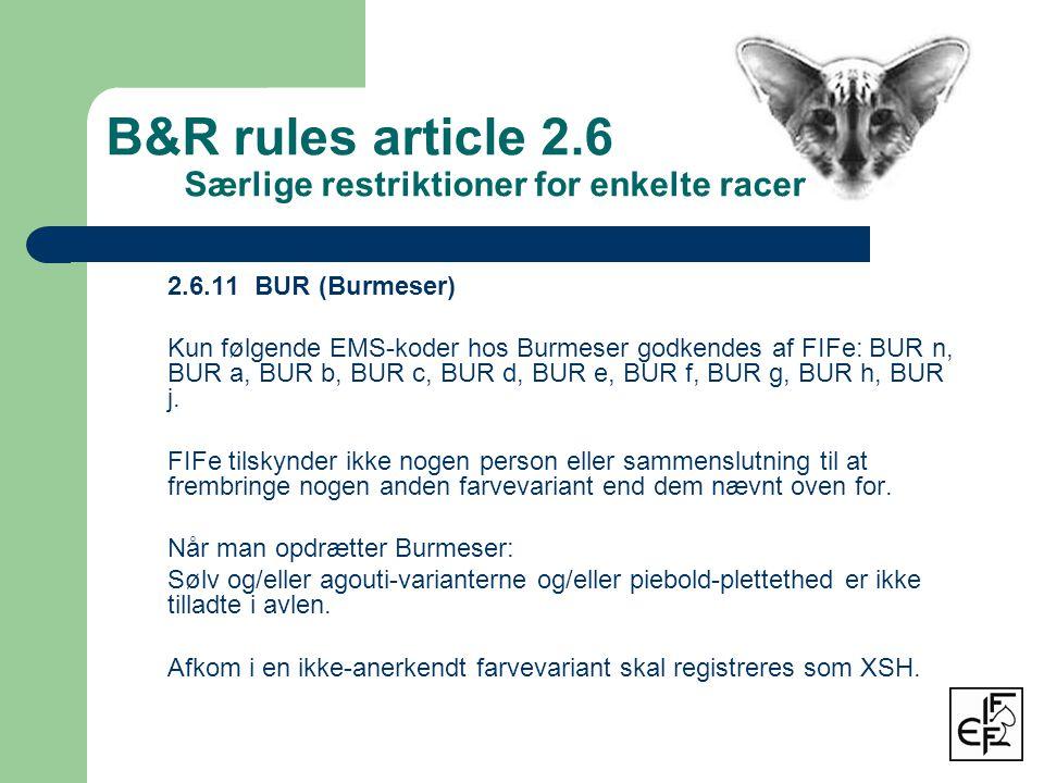 2.6.11 BUR (Burmeser) Kun følgende EMS-koder hos Burmeser godkendes af FIFe: BUR n, BUR a, BUR b, BUR c, BUR d, BUR e, BUR f, BUR g, BUR h, BUR j.