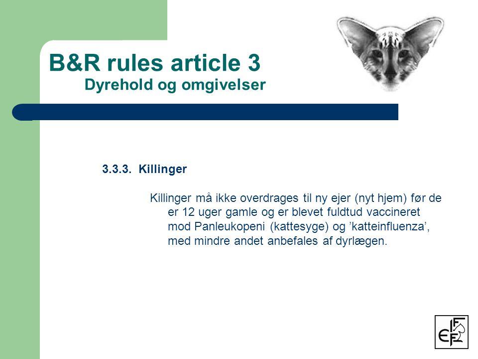 B&R rules article 3 Dyrehold og omgivelser 3.3.3.