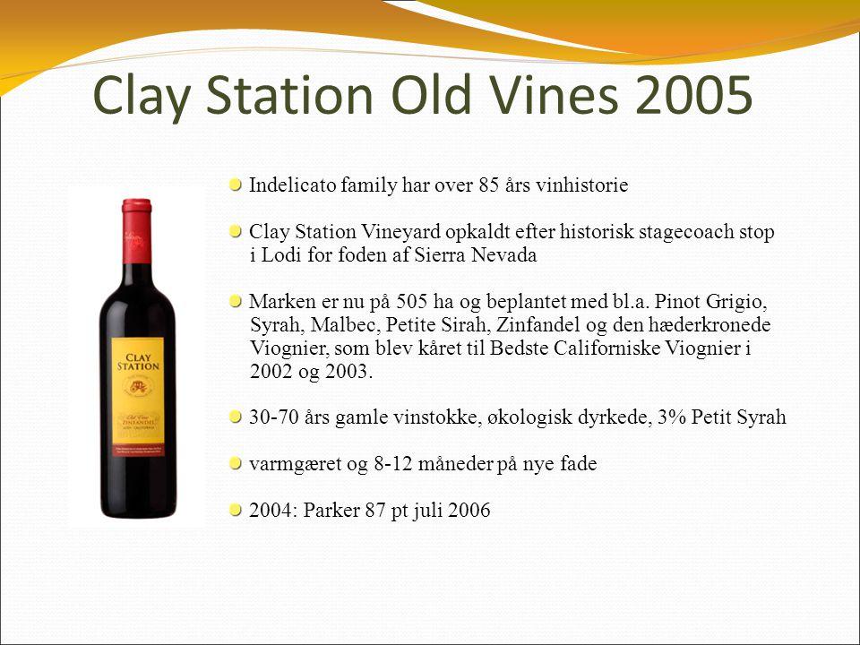 Clay Station Old Vines 2005 Indelicato family har over 85 års vinhistorie Clay Station Vineyard opkaldt efter historisk stagecoach stop i Lodi for foden af Sierra Nevada Marken er nu på 505 ha og beplantet med bl.a.