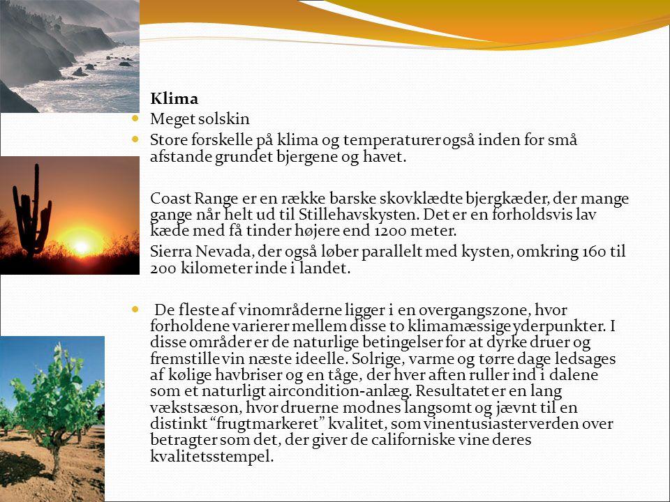 Klima  Klima  Meget solskin  Store forskelle på klima og temperaturer også inden for små afstande grundet bjergene og havet.