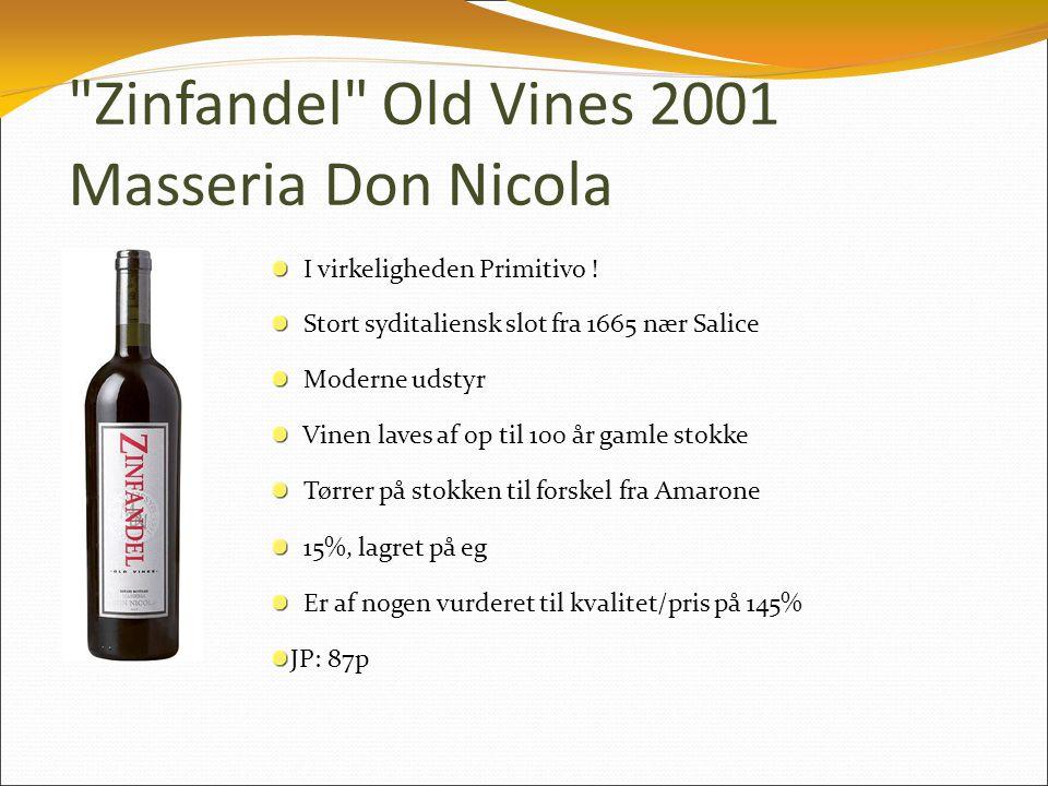 Zinfandel Old Vines 2001 Masseria Don Nicola I virkeligheden Primitivo .