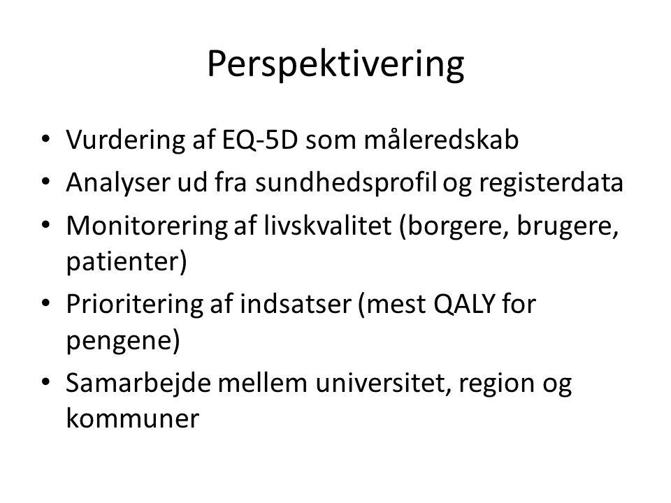 Perspektivering • Vurdering af EQ-5D som måleredskab • Analyser ud fra sundhedsprofil og registerdata • Monitorering af livskvalitet (borgere, brugere
