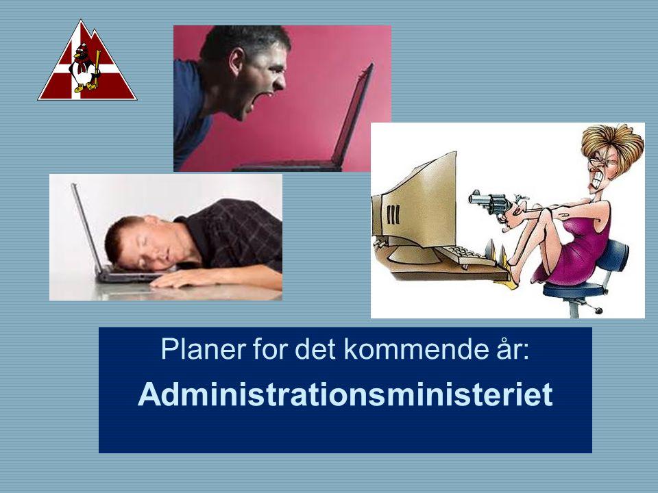 Planer for det kommende år: Administrationsministeriet