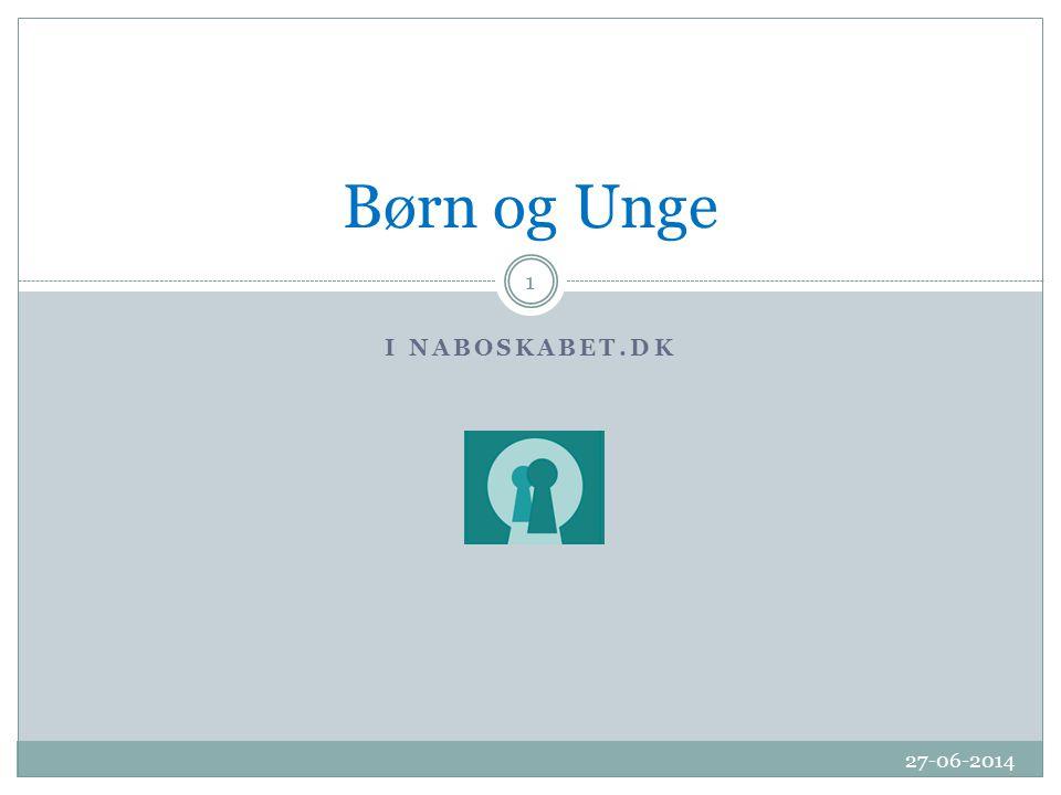 I NABOSKABET.DK 27-06-2014 1 Børn og Unge
