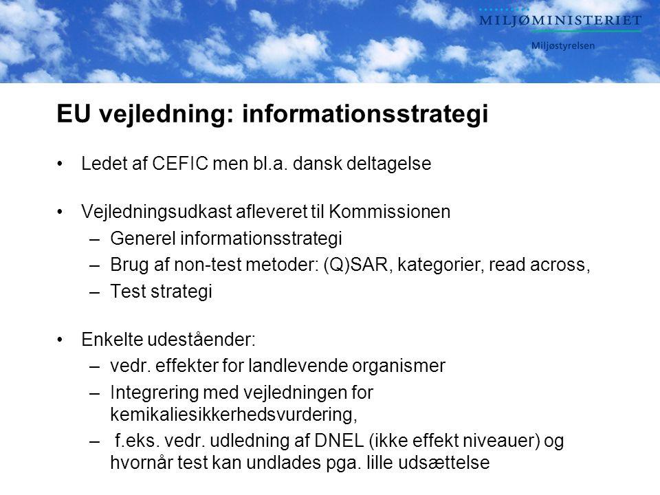 EU vejledning: informationsstrategi •Ledet af CEFIC men bl.a.